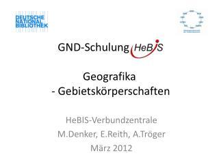 GND-Schulung HeBIS Geografika - Gebietskörperschaften