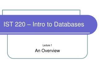 IST 220 – Intro to Databases
