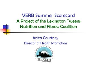 VERB Summer Scorecard   A Project of the Lexington Tweens Nutrition and Fitness Coalition