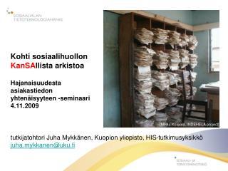 tutkijatohtori Juha Mykkänen, Kuopion yliopisto, HIS-tutkimusyksikkö juha.mykkanen@uku.fi