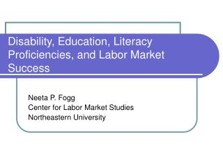 Disability, Education, Literacy Proficiencies, and Labor Market Success