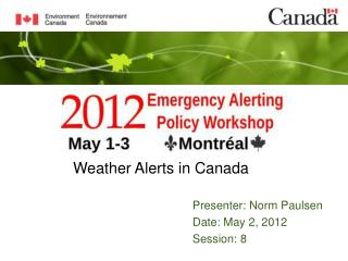 Presenter: Norm Paulsen Date: May  2 ,  2012 Session:  8