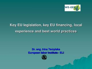 Key EU legislation, key EU financing,  l ocal experience and best world prаctices