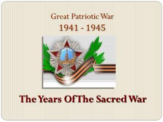 Great Patriotic War 1941  - 1945