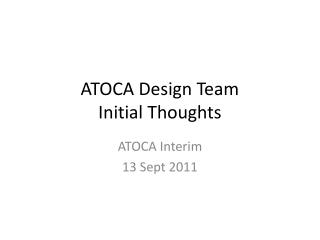 ATOCA Design Team  Initial Thoughts