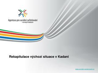 Rekapitulace výchozí situace v Kadani