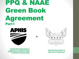 PPQ & NAAE  Green Book Agreement  Part I