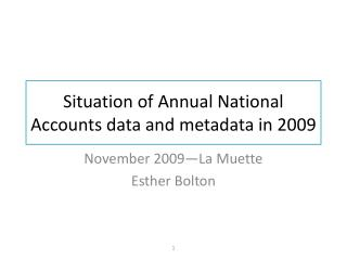 Situation of Annual National Accounts data and metadata in 2009