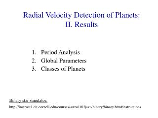 Radial Velocity Detection of Planets: II. Results