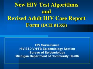 New HIV Test Algorithms and Revised Adult HIV Case Report Form  (DCH #1355)