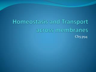 Homeostasis and Transport across membranes