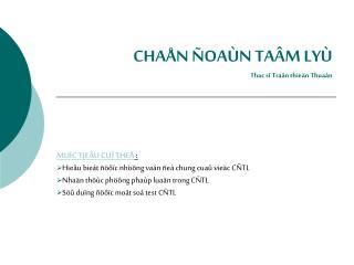 CHAÅN ÑOAÙN TAÂM LYÙ Thac sĩ Traàn thieän Thuaàn