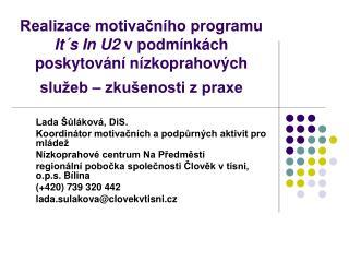 Lada Šůláková, DiS. Koordinátor motivačních a podpůrných aktivit pro mládež