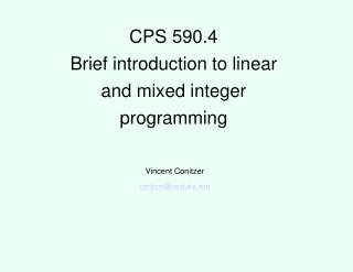 CPS 590.4 Brief introduction to linear and mixed integer programming