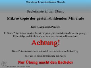 Begleitmaterial zur Übung  Mikroskopie der gesteinsbildenden Minerale Teil IV: Amphibol, Pyroxen