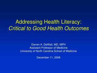 Darren A. DeWalt, MD, MPH Assistant Professor of Medicine