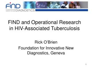 FIND and Operational Research in HIV-Associated Tuberculosis