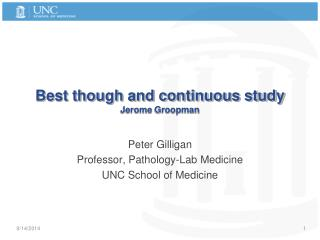 Best though and continuous study Jerome  Groopman