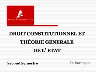 DROIT CONSTITUTIONNEL ET THÉORIE GENERALE  DE L ' ETAT Second Semestre
