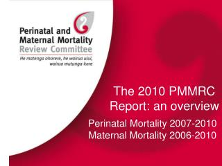 The 2010 PMMRC Report: an overview
