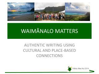 WAIMĀNALO MATTERS