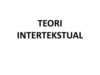TEORI INTERTEKSTUAL