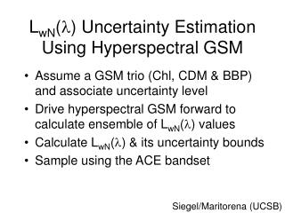 L wN (  ) Uncertainty Estimation Using Hyperspectral GSM