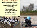 Republic of the Sudan  Mine Action Programme  Advancing National Ownership  Transition Plan Development and Implementati