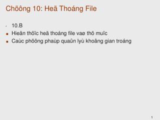 Chöông 10: Heä Thoáng File