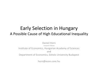 Early Selection in Hungary A  P ossible Cause of High Educational Inequality