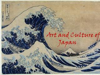Art and Culture of 			Japan