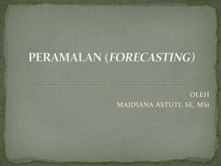 PERAMALAN ( FORECASTING)