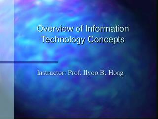 Overview of Information Technology Concepts