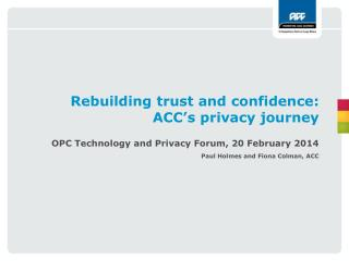 Rebuilding trust and confidence: ACC�s privacy journey