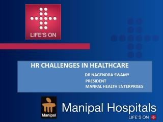 HR CHALLENGES IN HEALTHCARE DR NAGENDRA SWAMY