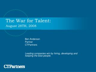 The War for Talent:  August 28TH, 2008