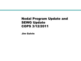 Nodal Program Update and SEWG Update  COPS 3/12/2011
