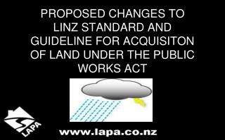 PROPOSED CHANGES TO LINZ STANDARD AND GUIDELINE FOR ACQUISITON OF LAND UNDER THE PUBLIC WORKS ACT