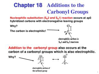 Chapter 18 Additions to the                             Carbonyl Groups
