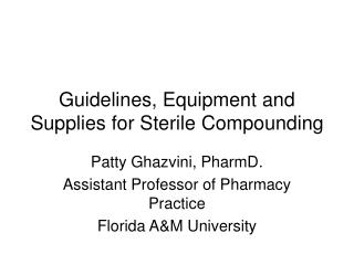 Guidelines, Equipment and Supplies for Sterile Compounding