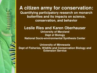 Leslie Ries and Karen Oberhauser University of Maryland Dept of Biology