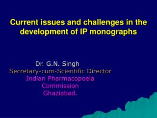 Current issues and challenges in the development of IP monographs