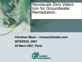 Nanoscale Zero Valent Iron for Groundwater Remediation.