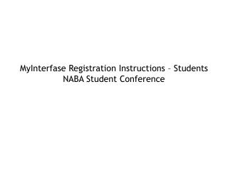 MyInterfase Registration Instructions – Students NABA Student Conference
