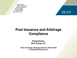 Post Issuance and Arbitrage  Compliance Presented by:  BLX Group LLC
