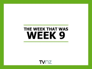 THE WEEK THAT WAS WEEK 9
