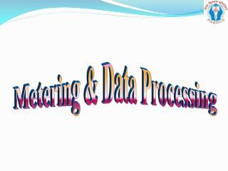 Metering & Data Processing