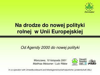 Na drodze do nowej polityki rolnej  w Unii Europejskiej