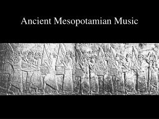 Ancient Mesopotamian Music