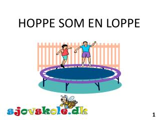 HOPPE SOM EN LOPPE